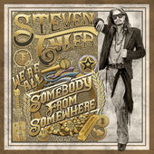 We're All Somebody from Somewhere, Steven Tyler