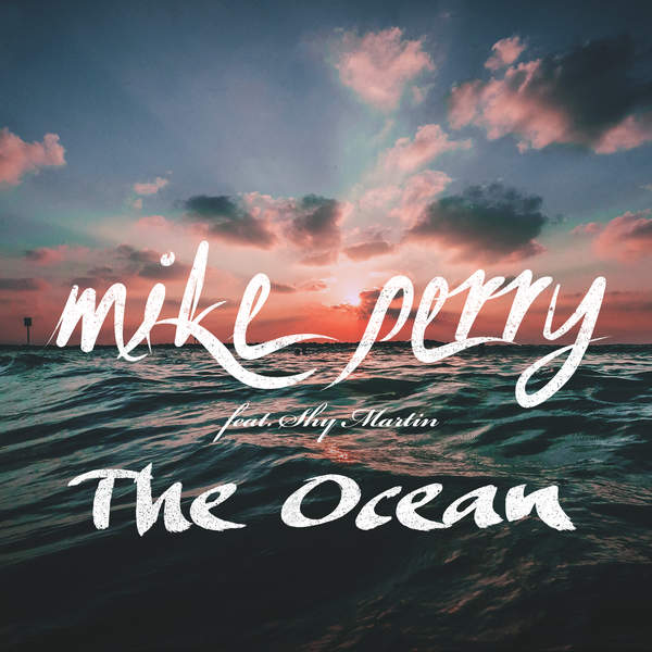 Mike Perry - The Ocean (feat. Shy Martin) - Single [iTunes Plus AAC M4A] (2016)