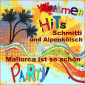 Sommer Schlager Party Hits Mallorca ist so schön (Nach Frank Zander Marlene) [feat. Alpenkölsch & Yvonne König] - EP, Schmitti