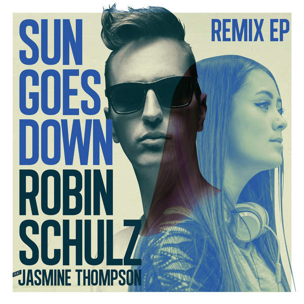 Robin Schulz - Sun Goes Down (feat. Jasmine Thompson) [Remix] - EP [iTunes Plus AAC M4A] 2014)