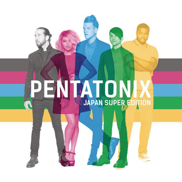 Pentatonix - Pentatonix (Japan Super Edition) - Pre-order Single [iTunes Plus AAC M4A] (2016)