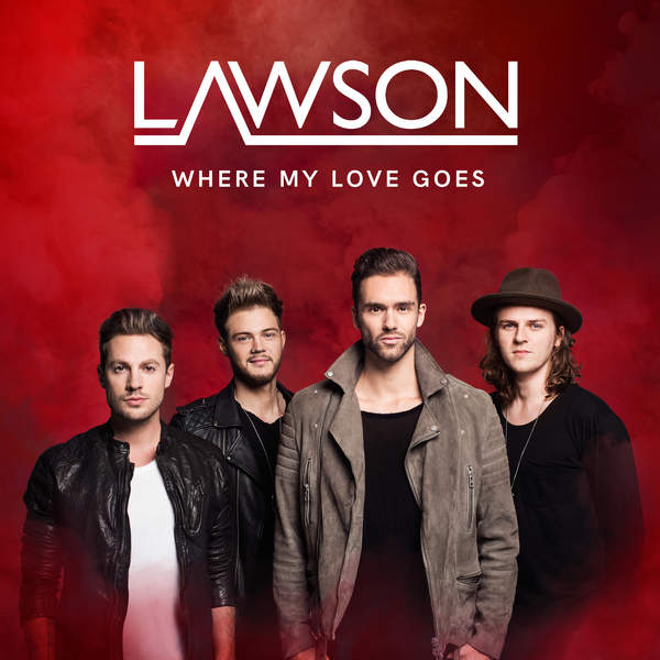 Lawson - Where My Love Goes - Single [iTunes Plus AAC M4A] (2016)