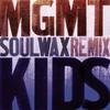 Kids (Soulwax Remix) - Single, MGMT