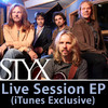 Live Session (iTunes Exclusive) - EP, Styx