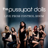 The Pussycat Dolls: Live from Control Room, The Pussycat Dolls