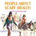 People aren't scary (really)