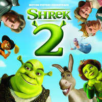 Shrek 2 (Soundtrack from the Motion Picture)