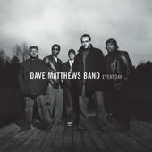 Everyday, Dave Matthews Band