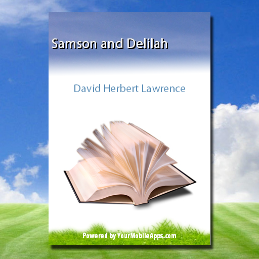 Samson and Delilah, by David Herbert Lawrence