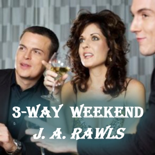 Three Way Weekend by J.A. Rawls (Love & Romance Collection)