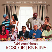 Welcome Home Roscoe Jenkins (Original Motion Picture Soundtrack)