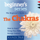 The Beginner's Guide To The Chakras How to Heal Yourself Using Your Body's Energy Centers by Anodea Judith