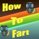 How To Fart