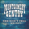 She Don't Tell Me To - Single, Montgomery Gentry