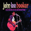 Live at the Café au-Go-Go (and Soledad Prison), John Lee Hooker