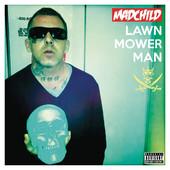 Lawn Mower Man, Madchild