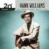 20th Century Masters - The Millennium Collection: The Best of Hank Williams, Hank Williams