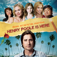 Henry Poole Is Here (Original Motion Picture Soundtrack)