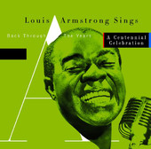 Louis Armstrong Sings Back Through the Years / A Centennial Celebration, Louis Armstrong