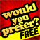 Would You Prefer? FREE