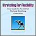 Stretching For Flexibility (Your Guide To Pre & Post Workout Stretching)