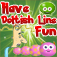 Have Doltish Line Fun