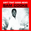 Ain't That Good News (Remastered), Sam Cooke