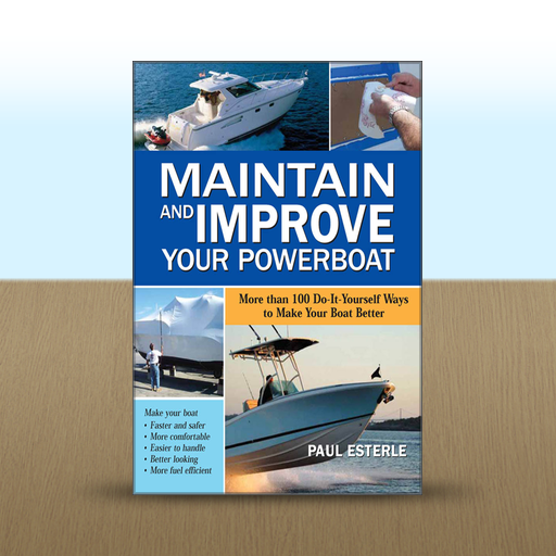 Maintain and Improve Your Powerboat by Paul  Esterle