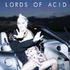 I Sit on Acid - Lords of Acid