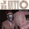 High and Lonesome, J.B Hutto