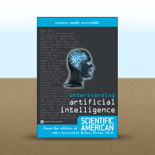 Understanding Artificial Intelligence by Editors of Scientific American Editors of Scientific American