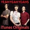 iTunes Originals - Yeah Yeah Yeahs, Yeah Yeah Yeahs
