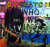 Who Are We Living For?, Dispatch