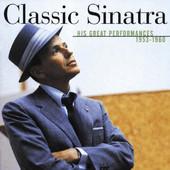 Classic Sinatra - His Great Performances, 1953-1960, Frank Sinatra