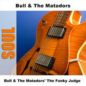 The Funky Judge - Bull & The Matadors