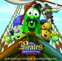The Pirates Who Don't Do Anything - A VeggieTales Movie (Original Movie Soundtrack)