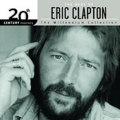 20th Century Masters - The Millennium Collection: The Best of Eric Clapton, Eric Clapton
