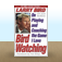 Bird Watching: On Playing and Coaching the Game I Love by Larry Bird