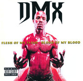 Flesh of My Flesh, Blood of My Blood, DMX