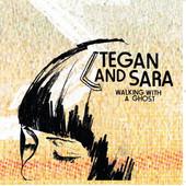 You Wouldn't Like Me - Tegan and Sara