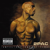 Until the End of Time, 2Pac