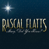 Mary, Did You Know? - Single, Rascal Flatts