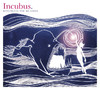 Monuments and Melodies, Incubus
