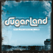 Twice the Speed of Life, Sugarland