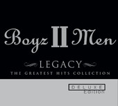 Legacy - The Greatest Hits Collection (Deluxe Edition), Boyz II Men