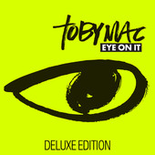 Eye On It (Deluxe Edition), tobyMac