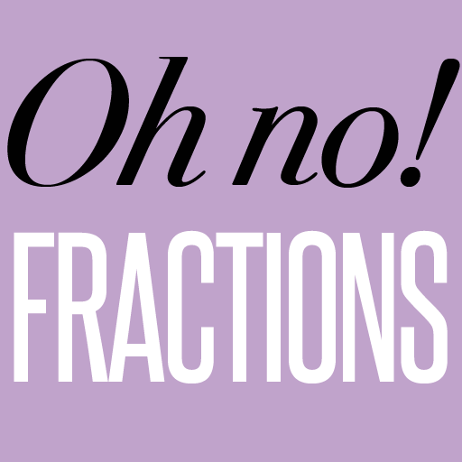 Oh No! Fractions