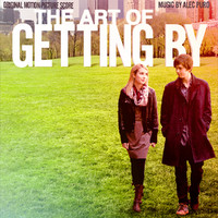 The Art of Getting By (Original Motion Picture Score)