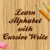 Learn Alphabet with Cursive Write