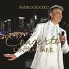 Concerto: One Night In Central Park (Bonus Track Version), Andrea Bocelli